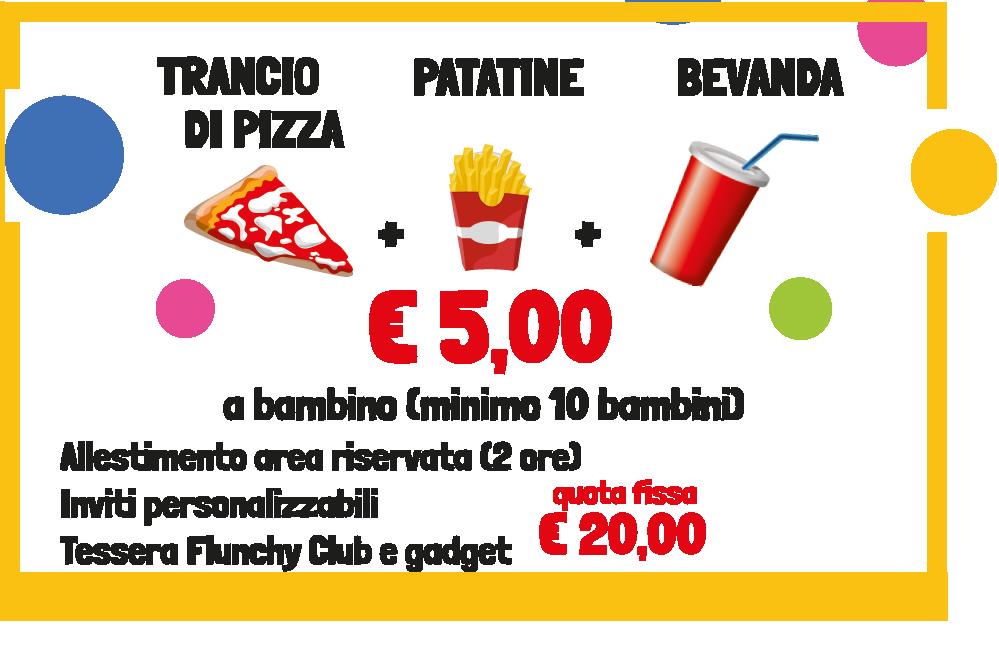 Trancio di pizza, patatine bevanda €5 per bambino
